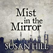 Mist in the Mirror | [Susan Hill]