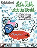 Let's Talk With The World - A Child's Guide to Art and the Natural World