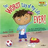 img - for The Worst Day of My Life Ever! with Audio CD (Best Me I Can Be!) [Audio CD] [2011] (Author) Julia Cook, Kelsey De Weerd book / textbook / text book