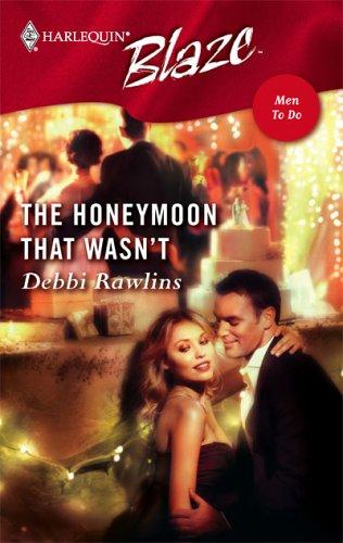 The Honeymoon That Wasn't (Harlequin Blaze)