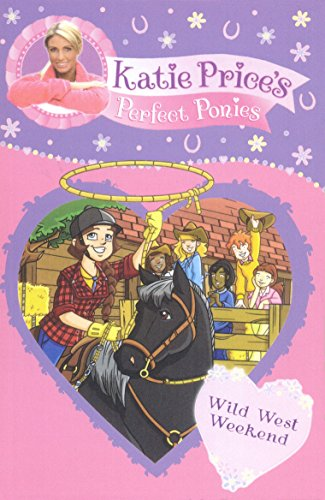 Katie Price's Perfect Ponies: Wild West Weekend: Book 12 by Katie Price (25-Mar-2013) Paperback