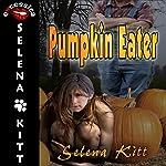 Pumpkin Eater: A Paranormal Short   Selena Kitt