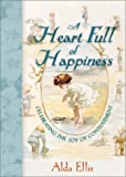 A Heart Full of Happiness: Celebrating the Joy of Contentment