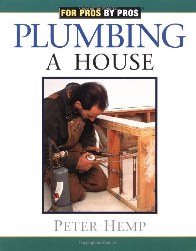 Plumbing a House (For Pros By Pros)