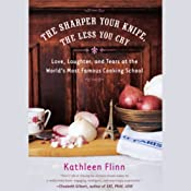 The Sharper Your Knife, the Less You Cry | [Kathleen Flinn]
