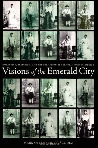 Visions of the Emerald City: Modernity, Tradition, and...
