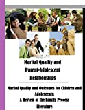 Marital Quality and Outcomes for Children and Adolescents: A Review of the Family Process Literature