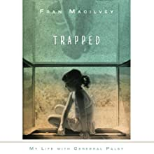 Trapped: My Life with Cerebral Palsy Audiobook by Fran Macilvey Narrated by Fran Macilvey