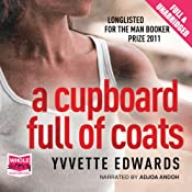 A Cupboard Full of Coats | [Yvvette Edwards]