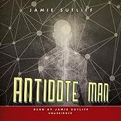 Antidote Man | [Jamie Sutliff]