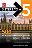 McGraw-Hill Education 5 Steps to a 5: 500 AP European History Questions to Know by Test Day, Second Edition (Mcgraw-Hill 5 Steps to a 5)
