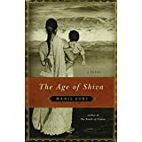 The Age of Shiva: A Novel ~ Manil Suri