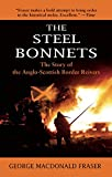 img - for The Steel Bonnets: The Story of the Anglo-Scottish Border Reivers book / textbook / text book