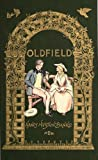 img - for Oldfield: A Kentucky Tale Of The Last Century [ Illustrated: Color art! ] book / textbook / text book