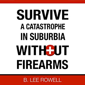 Survive a Catastrophe in Suburbia Without Firearms, Book 1 Audiobook