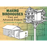 Making Birdhouses: Easy and Advanced Projects (Dover Woodworking) ~ Gladstone Califf