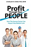 img - for Profit Through Your People: How the Human Factor Can Impact Your Bottom Line book / textbook / text book