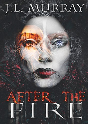 After the Fire (After the Fire: Book the First)