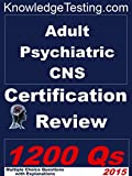 img - for Adult Psychiatric Certified Nurse Specialist (CNS) Certification Review (Adult Psychiatric Nurse Series Book 1) book / textbook / text book