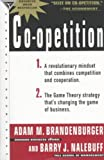 img - for CoOpetition 1. A Revolutionary Mindset That Redefines Competition and Cooperation; 2. the Game Theory Strategy Thats Changing the Game of Business, Edition: 1 book / textbook / text book