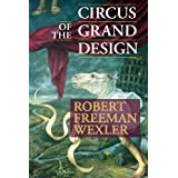 Circus of the Grand Designby Robert Freeman Wexler
