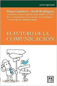 El Futuro De La Comunicacion (Spanish Edition)