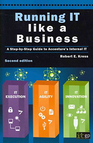 running-it-like-a-business-a-step-by-step-guide-to-accentures-internal-it-by-robert-e-kress-publishe