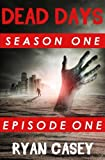 Dead Days: Episode One (Volume 1)
