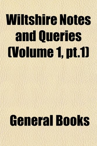 Wiltshire Notes and Queries (Volume 1, pt.1)