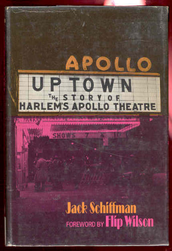 Uptown: The story of Harlem's Apollo Theatre Jack Schiffman