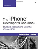 iPhone Developer's Cookbook, The: Building Applications with the iPhone SDK (Developer's Library)
