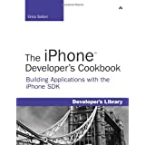 The iPhone Developer's Cookbook: Building Applications with the iPhone SDKpar Erica Sadun