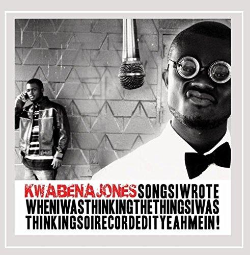 Kwabena Jones - Songiwrotewheniwasthinkingthethingsiwasthinkingsoirecordedityeahmein [Explicit]