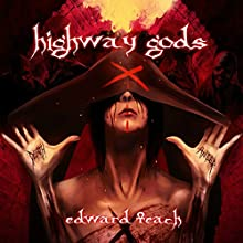 Highway Gods Audiobook by Edward Teach Narrated by Persephone Rose
