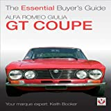 The Alfa Romeo Giulia GT Coupe (Essential Buyer's Guide Series)by Keith Booker