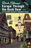 Rick Steves' Europe Through the Back Door 2003: The Travel Skills Handbook for Independent Travelers (1566914655) by Steves, Rick