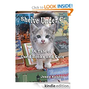 Shelve Under C: A Tale of Used Books and Cats (Turning Pages)