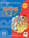 So You Really Want to Learn Maths Book 3: A Textbook for Key Stage 3 and Common Entrance