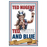 Ted, White, and Blue: The Nugent Manifesto ~ Ted Nugent