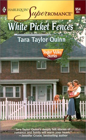 White Picket Fences: Shelter Valley Stories (Harlequin Superromance No. 954), Tara Taylor Quinn