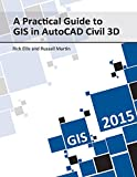 A Practical Guide to GIS in AutoCAD Civil 3D 2015