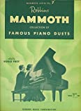 img - for Robbins Mammoth Collection of Famous Piano Duets (Mamoth, #7) book / textbook / text book