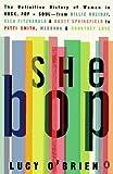 She Bop: The Definitive History of Women in Rock, Pop & Soul