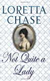 Not Quite a Lady (Carsington Quartet 4) (0749937955) by Loretta Chase