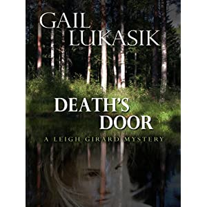 Death's Door: A Leigh Girard Mystery (Five Star First Edition Mystery) Gail Lukasik