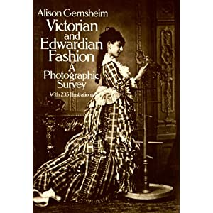Victorian and Edwardian Fashion: A Photographic Survey [Paperback]