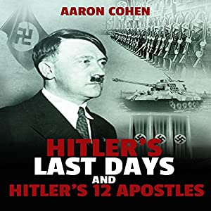 Hitler's Last Days and Hitler's 12 Apostles Audiobook