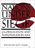 img - for Nations Under Siege: Globalization and Nationalism in Asia book / textbook / text book