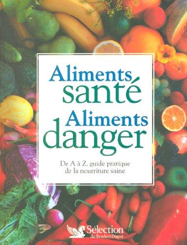 ALIMENTS SANTE ALIMENTS DANGER