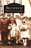 img - for Brunswick: The City by the Sea (GA) (Images of America) book / textbook / text book